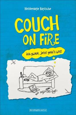 Couch On Fire: Ich glaub, jetzt geht's los!