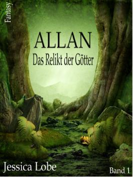 Allan - Das Relikt der Goetter (Band 1)