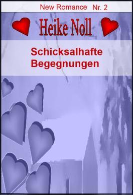 Schicksalhafte Begegnungen: New Romance Heike Noll Nr. 2
