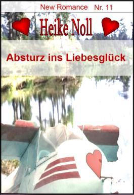 Absturz ins Liebesglück: New Romance Heike Noll Nr. 11