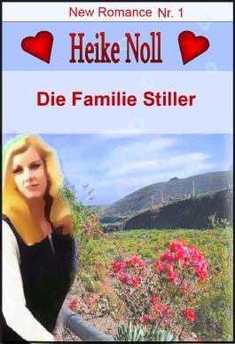 Die Familie Stiller: New Romance Heike Noll Nr. 1