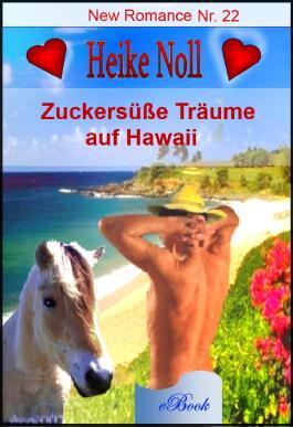 Liebesromane - Zuckersüße Träume auf Hawaii
