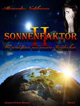 Sonnenfaktor II: Wo sind denn nur unsere Kinder hin