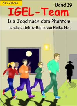 IGEL-Team 19, Die Jagd nach dem Phantom