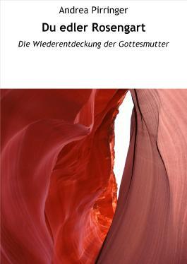 Du edler Rosengart: Die Wiederentdeckung der Gottesmutter