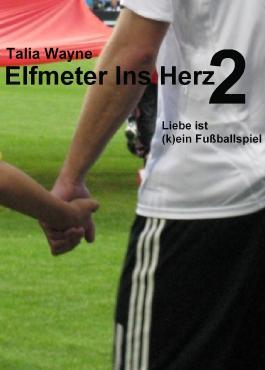 Elfmeter Ins Herz 2: Liebe ist (k)ein Fußballspiel