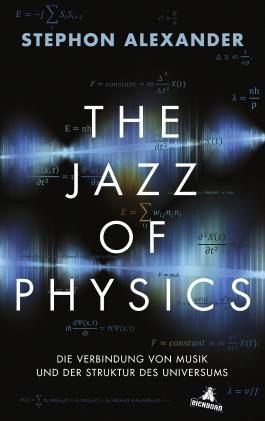 The Jazz of Physics: Die Verbindung von Musik und der Struktur des Universums