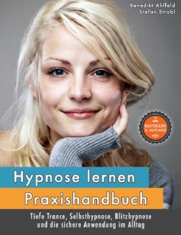 Hypnose lernen - Praxishandbuch