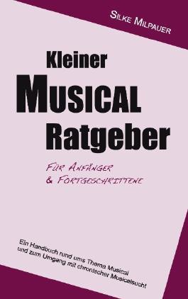 Kleiner Musicalratgeber für Anfänger und Fortgeschrittene