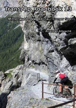 Transalp Roadbook 13: Mittenwald - Val d'Uina - Comer See