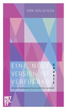 Eine neue Version ist verfügbar - Update: Wie die Digitalisierung Kunst und Kultur verändert