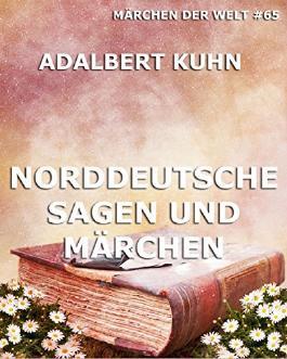 Norddeutsche Sagen und Märchen: Märchen der Welt