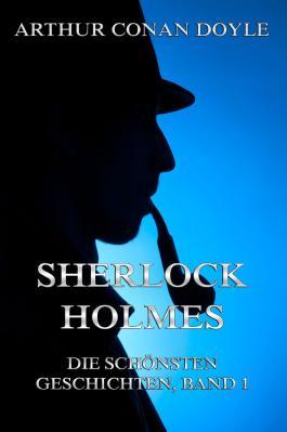 Sherlock Holmes - Die schönsten Geschichten