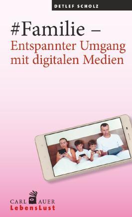 #Familie – Entspannter Umgang mit digitalen Medien