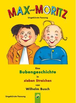 Max und Moritz (ungekürzte Fassung)