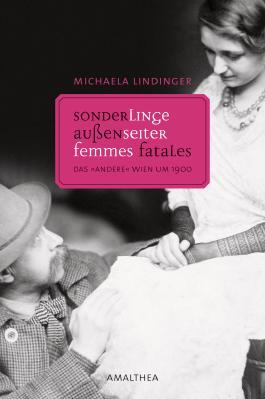 Außenseiter, Sonderlinge, Femmes fatales