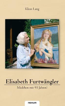 Elisabeth Furtwängler – Mädchen mit 95 Jahren?