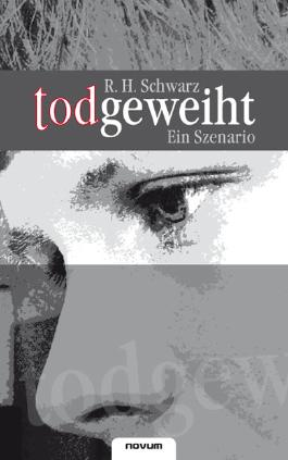 todgeweiht – Ein Szenario