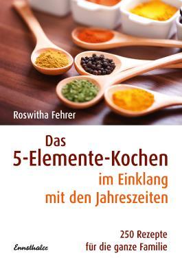 Das 5-Elemente-Kochen im Einklang mit den Jahreszeiten