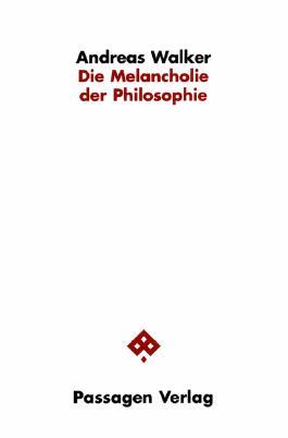 Die Melancholie der Philosophie