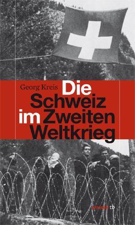 Die Schweiz im Zweiten Weltkrieg