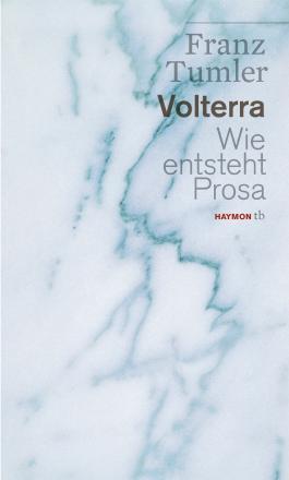 Volterra. Wie entsteht Prosa