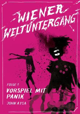 Wiener Weltuntergang 1: Vorspiel mit Panik: jiffy stories