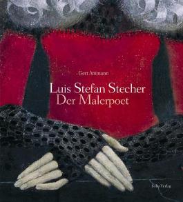 Luis Stefan Stecher - der Malerpoet