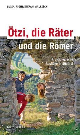 Ötzi, die Räter und die Römer