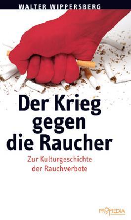Der Krieg gegen die Raucher