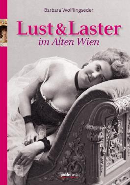 Lust & Laster im Alten Wien
