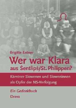 Wer war Klara aus Šentlipš/St. Philippen?