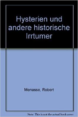 Hysterien und andere historische Irrtürmer
