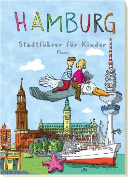 Hamburg. Stadtführer für Kinder
