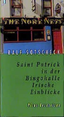 Saint Patrick in der Bingohalle. Irische Einblicke
