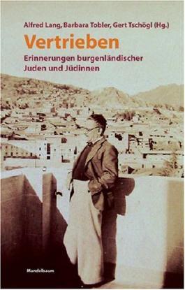 Vertrieben: Erinnerungen burgenländischer Juden und Jüdinnen