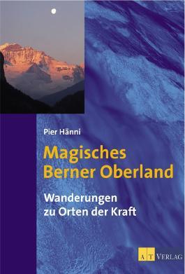 Magisches Berner Oberland