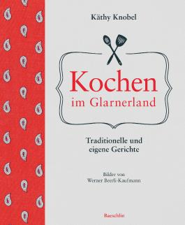 Kochen im Glarnerland