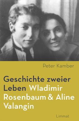 Geschichte zweier Leben – Wladimir Rosenbaum und Aline Valangin
