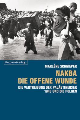 Nakba - die offene Wunde
