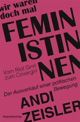 Wir waren doch mal Feministinnen