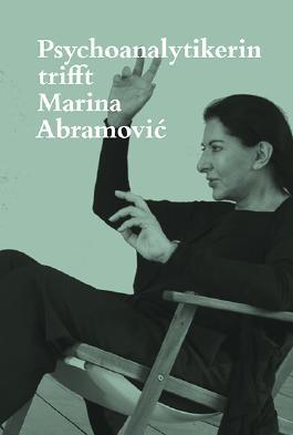 Psychoanalytikerin trifft Marina Abramović