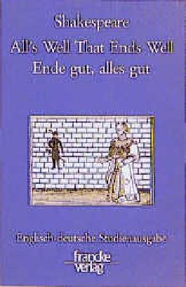 All's Well that Ends Well / Ende gut, alles gut