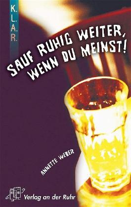 """K.L.A.R.-Literatur-Kartei: """"Sauf ruhig weiter, wenn du meinst""""!"""