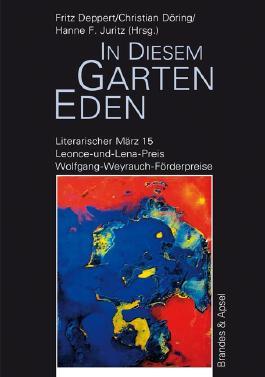 Literarischer März. Leonce- und -Lena-Preis / in diesem garten eden