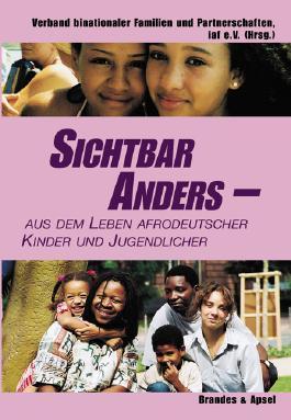 Sichtbar anders - aus dem Leben afrodeutscher Kinder und Jugendlicher