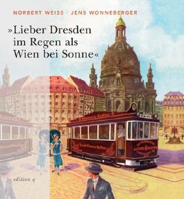 Lieber Dresden im Regen als Wien bei Sonne