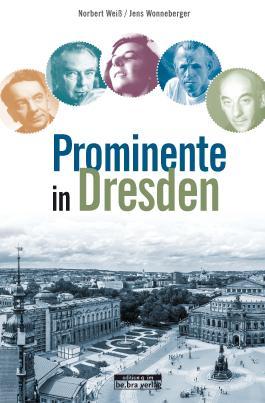 Prominente in Dresden und ihre Geschichten