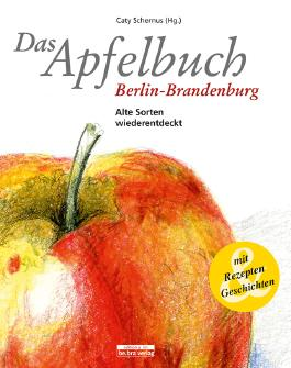 Das Apfelbuch Berlin-Brandenburg