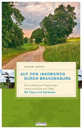 Auf dem Jakobsweg durch Brandenburg